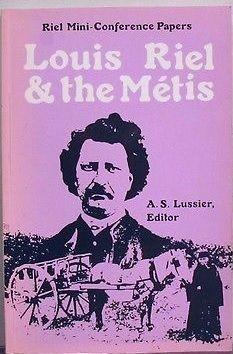 Louis Riel & the Métis