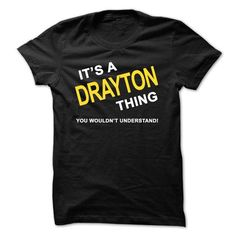 Its A Drayton Thing - #red shirt #swetshirt sweatshirt. MORE ITEMS => https://www.sunfrog.com/Names/Its-A-Drayton-Thing.html?68278