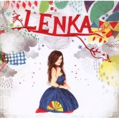 Love driving and singing along to Lenka.