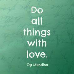 Words of Wisdom.  God is Love.