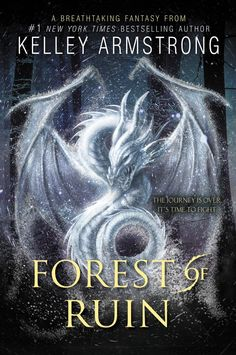 Forest of Ruin by Kelly Armstrong • April 5, 2016 • HarperCollins https://www.goodreads.com/book/show/25174874-forest-of-ruin