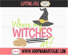 Where My Witches At? SVG DXF eps and png Files for Cutting Machines Cameo or Cricut - Adult Halloween