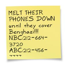 They aren't covering the new truth's about Benghazi. They are covering it up to protect Obama! CALL THEM!!!! MELT THEIR PHONES DOWN until they cover Benghazi!!!  NBC:212-664-3720   ABC:212-456-7777   CBS:212-975-3247