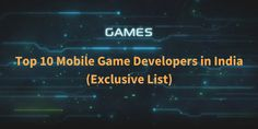 Are you on quest to find the best Indian game development company? YES, we heard you right! However, from a pile of thousands of gaming app development companies, you are going to experience a real struggle. Here we are to sort your trouble of locating th Game Development Company, App Development Companies, Android One, Best Android, Top 10 Mobiles, Indians Game, Cloud Gaming, Android Developer, Economic Times