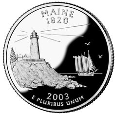 Maine quarter is the third quarter of 2003,23rd in the 50 State Quarters® Program. Maine became the 23rd state to be admitted into the Union, as part of the Missouri Compromise on March 15, 1820. Its design incorporates a rendition of the Pemaquid Point Light atop a granite coast and of a schooner at sea. Located in New Harbor, and marks the entrance to Muscongus Bay and Johns Bay.Built in 1826, the original building was replaced in1835,The original 10 lamps are still a beacon for ships