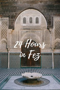 Spending 24 Hours in Fes