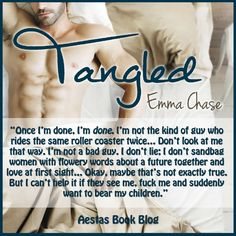 """Drew, that's how most guys think until they find their elusive """"One."""" -  Tangled by Emma Chase"""