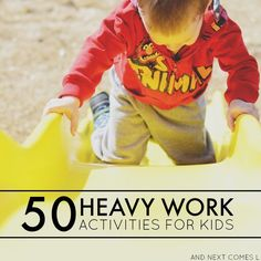 50 heavy work activities for kids {free printable list of ideas included!} - great suggestions for kids with autism and/or sensory processing disorder from And Next Comes L Free Weekly Autism Planner for parents with free printable Gross Motor Activities, Autism Activities, Work Activities, Gross Motor Skills, Sensory Activities, Therapy Activities, Sensory Play, Proprioceptive Activities, Proprioceptive Input