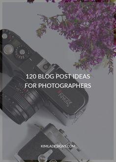 120 Blog Post Ideas for Photographers