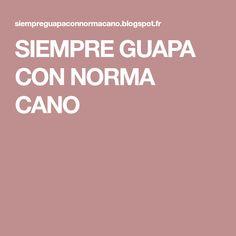 SIEMPRE GUAPA CON NORMA CANO