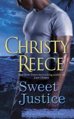 Sweet Justice: A Last Chance Rescue Novel by Christy Reece, http://www.amazon.com/gp/product/B004J4X2W6/ref=cm_sw_r_pi_alp_mAxGqb0SSZYN4