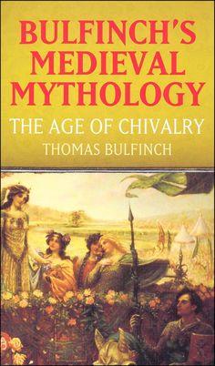 Bulfinchs Medieval Mythology:Age of Chivalry $5.75