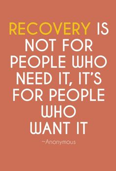 Addiction Recovery Quote: Recovery is not for people who need it, it's for people who want it.-Anonymous Call us now! Recovery Quote: Recovery is not for people who need it, it's for people who want it.-Anonymous Call us now! Sober Quotes, Aa Quotes, Sobriety Quotes, Drug Quotes, Inspirational Quotes, Sobriety Gifts, Body Quotes, Life Quotes, Addiction Recovery Quotes