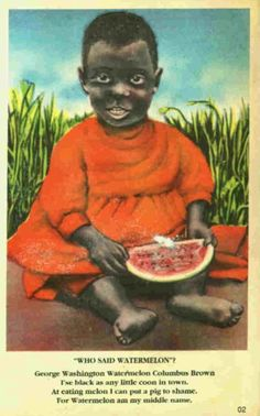 White about black-Watermelon stereotype - The watermelon stereotype is a racist stereotype of African Americans that states that African Americans have an unusual appetite for watermelons. This stereotype has remained prevalent into the century. Vintage Advertisements, Vintage Ads, Vintage Ephemera, Jim Crow, Wow Art, African History, African American History, History Facts, Event Posters