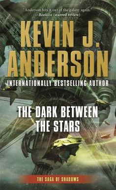 """""""The Dark Between the Stars"""" by Kevin J. Anderson"""