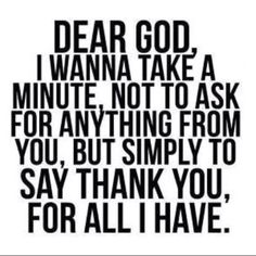 Thankful for God and the impact religion has had on my life. Thankful for everything I have.