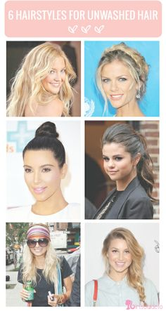 Dirty Hair, Don't Care: 6 Hairstyles for Unwashed Hair   GirlsGuideTo
