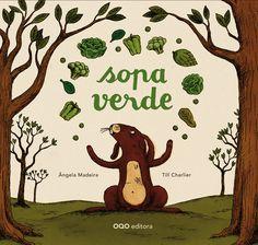 Sopa verde / texto de Ângela Madeira ; ilustracións de Till Charlier ; [tradución, Paco Liván]