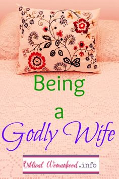 Biblical Womanhood: Being a Godly Wife