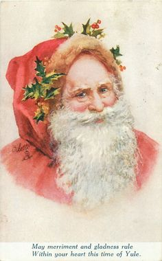 MAY MERRIMENT AND GLADNESS RULE WITHIN YOUR HEART THIS TIME OF YULE  Santa faces front/right