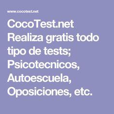 CocoTest.net Realiza gratis todo tipo de tests; Psicotecnicos, Autoescuela, Oposiciones, etc. Weather, Languages, Activities, Studios