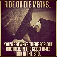 Discover and share Ride Or Die Bitch Quotes. Explore our collection of motivational and famous quotes by authors you know and love. Bitch Quotes, Me Quotes, Qoutes, 2pac Quotes, Loyalty Quotes, Ride Or Die Meaning, Prison Quotes, Prison Wife, Gangster Quotes