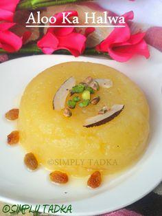 Aloo ka Halwa/ Potato Pudding ~ Simply TADKA