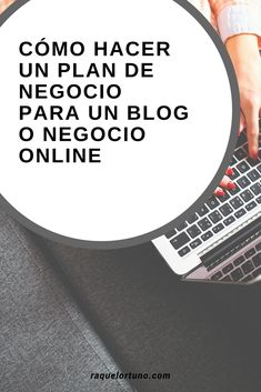 Aquí te doy las bases para crear un plan de negocios para tu blog o negocio online, paso a paso!