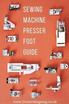 SWALLOW patterns: Sewing Machine Presser Foot Guide- for beginners. ...