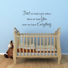 """Nursery Wall Decal - First we had each other then we had you now we have everything - Wall Sticker - Large. First we had each other Wall Decal is available in the color of your choice. See the color chart for your options. The photographs are for a reference be sure use the measurements when ordering. Size - 40"""" wide by 22.6"""" high ."""