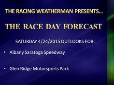 Weather Forecast & Raceday Forecast Updates have been issued and are now available at http://racingwxman.weebly.com/