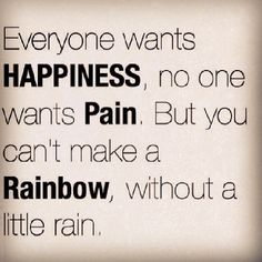You cant make a rainbow without a little rain life quotes quote instagram instagram pictures instagram quotes quotes instagram images