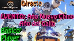 Overwatch Gameplay Español   Let's play Overwatch   Evento Año del Gallo...