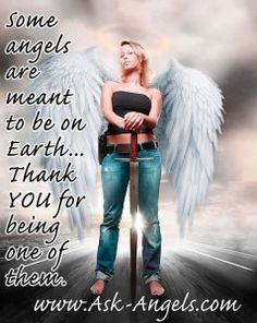 Some angels are meant to be on Earth... Thank you for being one of them!   #earthangel