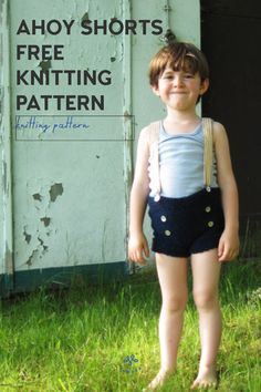 Ahoy Shorts This pattern was published in Petite Purls, an online magazine for kids knitting patterns. Sadly the magazine does not exist anymore, so I decided to make it available … Free knitting pattern: Ahoy shorts Read Kids Knitting Patterns, Knitting For Kids, Knitting Designs, Free Knitting, Summer Knitting Projects, Crochet Hooks, Knit Crochet, Casting On Stitches, Sailor Fashion