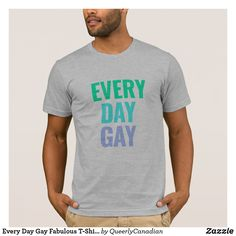 Every Day Gay Fabulous T-Shirt