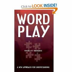 Word Play: A New Approach for Understanding by Vivian Lee Snodgrass. $27.99. Publisher: AuthorHouse (February 27, 2013). Publication: February 27, 2013. 166 pages