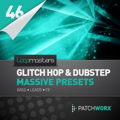Loopmasters Presents Glitch Hop & Dubstep Massive Presets  from Loopmasters