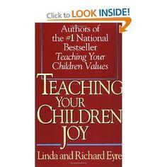 Teaching Your Children Joy: Amazon.ca: Richard Eyre, Linda Eyre: Books