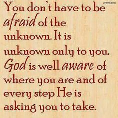 Don't fear thw unknown!