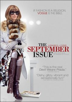 'The September Issue'.... a documentary that chronicles the process of putting together an issue of Vogue Magazine.