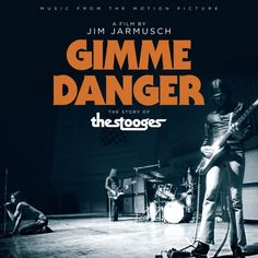 Iggy And The Stooges: Gimme Danger: Music From The Motion Picture