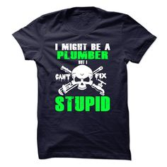 I Might Be A Plumber T Shirt