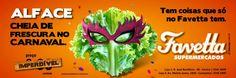Favetta Supermercados: Campanha - Alface: Cheia de frescura no carnaval