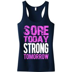 Sore Today Strong Tomorrow Tank Top Workout Clothes Workout Tanks Gym... ($25) ❤ liked on Polyvore