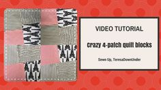 Video tutorial: Crazy 4-patch quilt block - YouTube