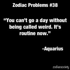 Zodiac Society.>>>>>or getting funny looks