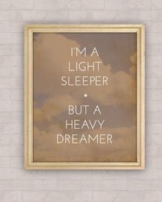 Im a light sleeper but a heavy dreamer dreamer quote life quotes inspiring quotes inspiration life lessons quotes