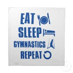 Eat sleep gymnastics! YES. Gymnots just don't get how much the sport means to us. <3