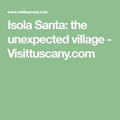 Isola Santa: the une